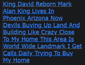 King David Reborn Mark Alan King Lives In Phoenix Arizona Now Devils Buying Up Land And Building Like Crazy Close To My Home This Area Is World Wide Landmark I Get Calls Daily Trying To Buy My Home