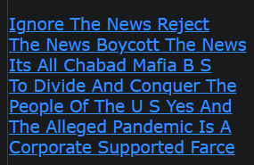 Ignore The News Reject The News Boycott The News Its All Chabad Mafia B S To Divide And Conquer The People Of The U S Yes And The Alleged Pandemic Is A Corporate Supported Farce