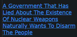 A Government That Has Lied About The Existence Of Nuclear Weapons Naturally Wants To Disarm The People