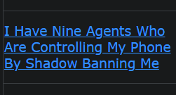 I Have Nine Agents Who Are Controlling My Phone By Shadow Banning Me