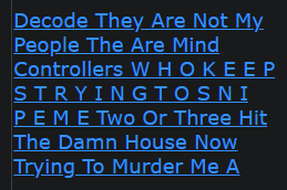 Decode They Are Not My People The Are Mind Controllers W H O K E E P S T R Y I N G T O S N I P E M E Two Or Three Hit The Damn House Now Trying To Murder Me A