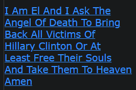 I Am El And I Ask The Angel Of Death To Bring Back All Victims Of Hillary Clinton Or At Least Free Their Souls And Take Them To Heaven Amen