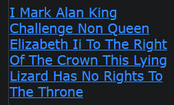 I Mark Alan King Challenge Non Queen Elizabeth Ii To The Right Of The Crown This Lying Lizard Has No Rights To The Throne