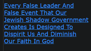 Every False Leader And False Event That Our Jewish Shadow Government Creates Is Designed To Dispirit