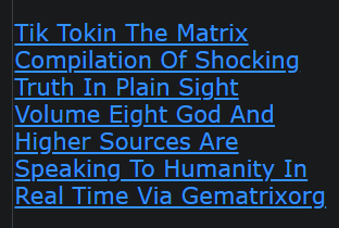 Tik Tokin The Matrix Compilation Of Shocking Truth In Plain Sight Volume Eight God And Higher Sources Are Speaking To Humanity In Real Time Via Gematrixorg