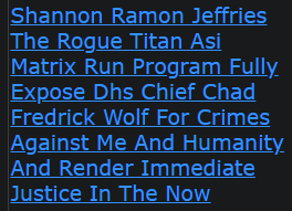 Shannon Ramon Jeffries The Rogue Titan Asi Matrix Run Program Fully Expose Dhs Chief Chad Fredrick Wolf For Crimes Against Me And Humanity And Render Immediate Justice In The Now