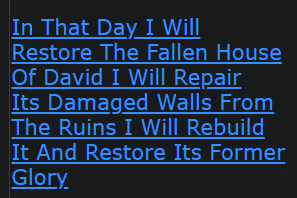 In That Day I Will Restore The Fallen House Of David I Will Repair Its Damaged Walls From The Ruins I Will Rebuild It And Restore Its Former Glory