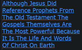 Although Jesus Did Reference Prophets From The Old Testament The Gospels Themselves
