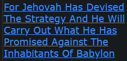 For Jehovah Has Devised The Strategy And He Will Carry Out What He Has Promised Against The Inhabitants Of Babylon