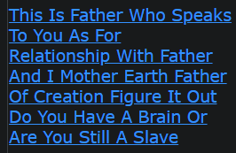 This Is Father Who Speaks To You As For Relationship With Father And I Mother Earth Father Of Creation Figure It Out Do You Have A Brain Or Are You Still A Slave