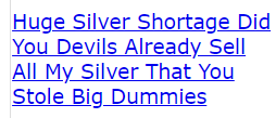 Huge Silver Shortage Did You Devils Already Sell All My Silver That You Stole Dummies (code crack)