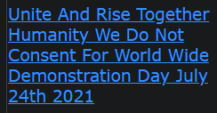 Unite And Rise Together Humanity We Do Not Consent For World Wide Demonstration Day July 24th 2021