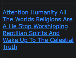 Attention Humanity All The Worlds Religions Are A Lie Stop Worshipping Reptilian Spirits And Wake Up To The Celestial Truth