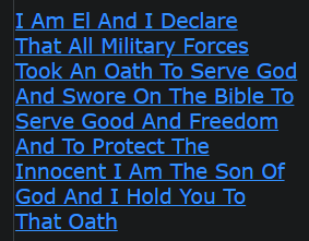 I Am El And I Declare That All Military Forces Took An Oath To Serve God And Swore On The Bible To Serve Good And Freedom And To Protect The Innocent I Am The Son Of God And I Hold You To That Oath