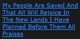 My People Are Saved And That All Will Rejoice In The New Lands I Have Planned Before Them All Praises