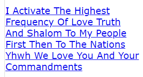 I Activate The Highest Frequency Of Love Truth And Shalom To My People