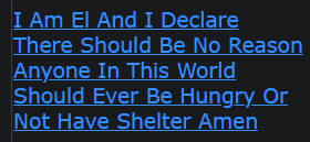 I Am El And I Declare There Should Be No Reason Anyone In This World Should Ever Be Hungry Or Not Have Shelter Amen