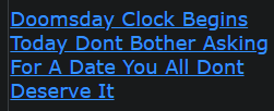 Doomsday Clock Begins Today Dont Bother Asking For A Date You All Dont Deserve It