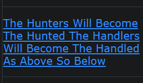 The Hunters Will Become The Hunted The Handlers Will Become The Handled As Above So Below
