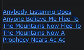 Anybody Listening Does Anyone Believe Me Flee To The Mountains Now Flee To The Mountains Now