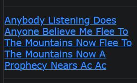 Anybody Listening Does Anyone Believe Me Flee To The Mountains Now Flee To The Mountains Now A Prophecy Nears Ac Ac