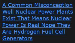 A Common Misconception Well Nuclear Power Plants Exist That Means Nuclear Power Is Real Nope They Are Hydrogen Fuel Cell Generators