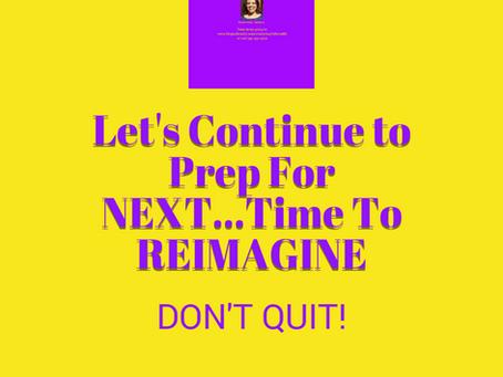 Don't Quit Reimagine