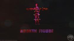 BREAK IT | BrokenFigure