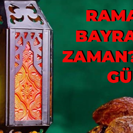 Bayrama kaç gün kaldı? 2021 Ramazan Bayramı hangi gün?