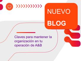 Claves para mantener la organización en tu operación de A&B