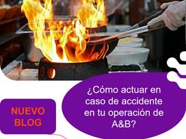 ¿Cómo actuar en caso de accidente en tu operación de A&B?