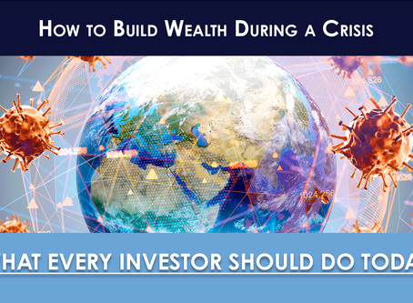 How to Build Wealth During a Crisis