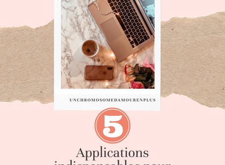 Mes 5 applications indispensables pour le blog