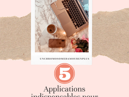 Mes 5 applications indispensables pour le blog