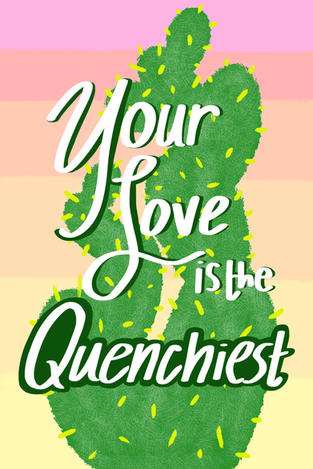 Your Love is the Quenchiest