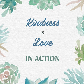Kindness is Love in Action