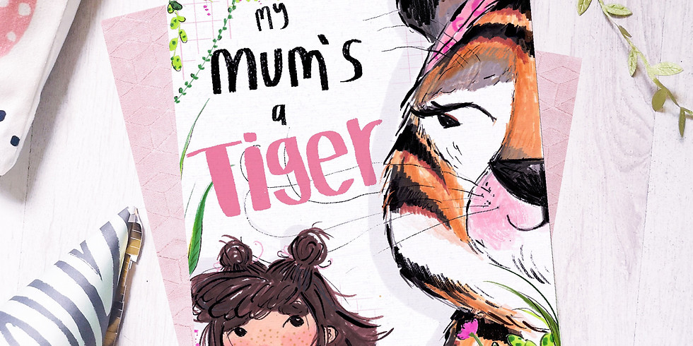 My Mum's a Tiger - Family Event