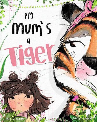 My Mum's a Tiger - Paperback