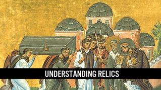 Catechesis: Understanding Relics