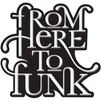 from here to funk