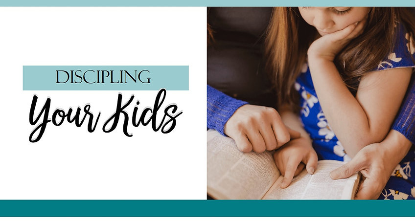 DISCIPLING YOUR KIDS.jpg