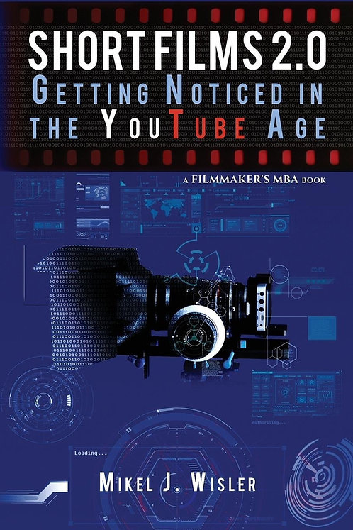 Short Films 2.0: Getting Noticed in the YouTube Age (pbk)