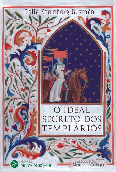 O Ideal secreto dos Templários