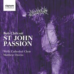 Chilcott | St John Passion
