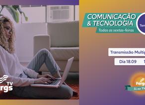 Transmissão Multiplataforma é tema do Comunicação & Tecnologia desta semana