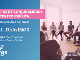 Área da Família realiza Webinário Grupos de Conjugalidade no Centro Espírita