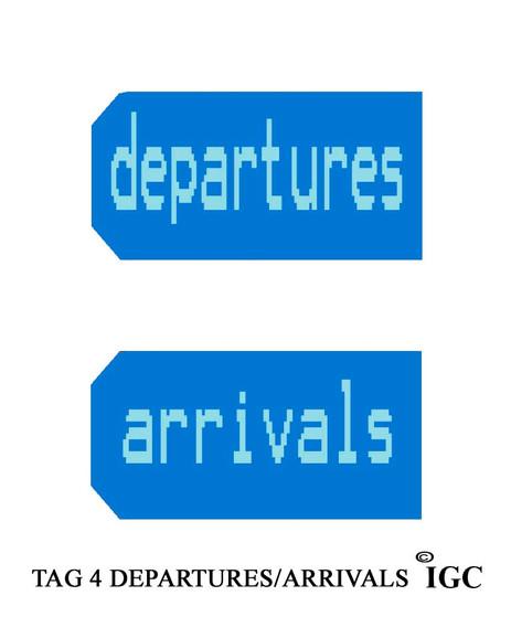 Departures / Arrivals Tag