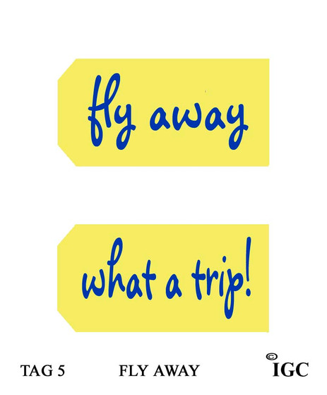 Fly Away / What A Trip Tag