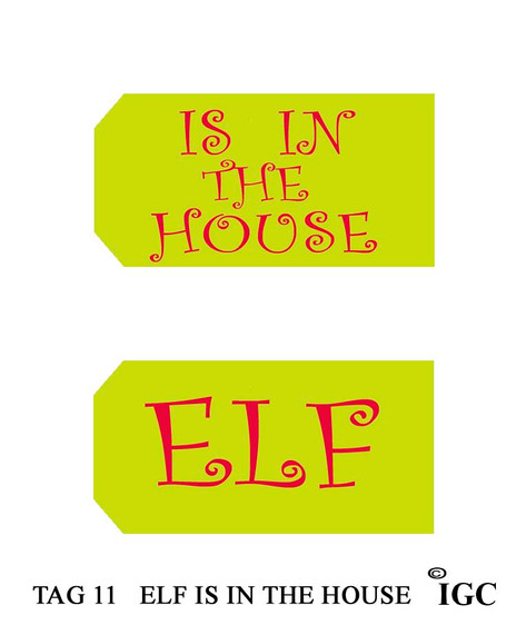 Elf Is In The House / Elf Tag
