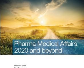 Pharma Medical Affairs 2020 and Beyond